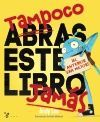 TAMPOCO ABRAS ESTE LIBRO JAMÁS