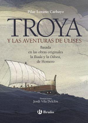 TROYA Y LAS AVENTURAS DE ULISES