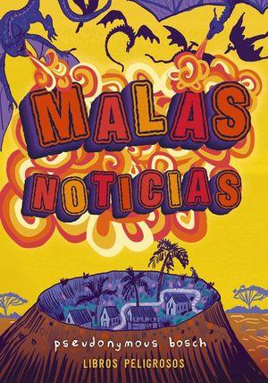 MALAS NOTICIAS (LIBROS PELIGROSOS 3)