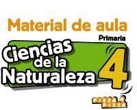 CIENCIAS DE LA NATURALEZA 4. MATERIAL DE AULA