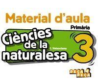 CIÈNCIES DE LA NATURALESA 3. MATERIAL D'AULA.