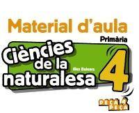 CIÈNCIES DE LA NATURALESA 4. MATERIAL D'AULA.