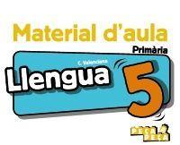 LLENGUA 5. MATERIAL D'AULA.