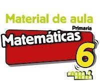 MATEMÁTICAS 6. MATERIAL DE AULA.