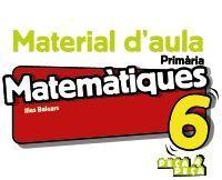 MATEMÀTIQUES 6. MATERIAL D'AULA.