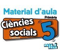 CIÈNCIES SOCIALS 5. MATERIAL D'AULA.