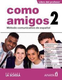 COMO AMIGOS 2 (A2). LIBRO DEL PROFESOR