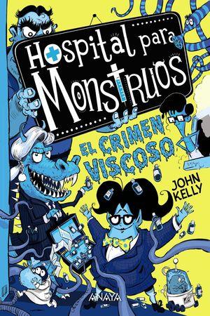 HOSPITAL PARA MONSTRUOS 3: EL CRIMEN VISCOSO