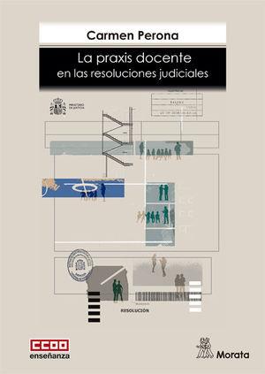 PRAXIS DOCENTE EN LAS RESOLUCIONES JUDICIALES, LA