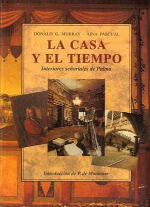 CASA Y EL TIEMPO, LA