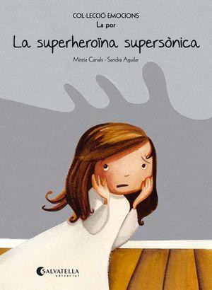 LA SUPERHEROÏNA SUPERSÒNICA (RÚSTICA)