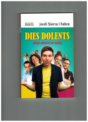 DIES DOLENTS (PERÒ DOLENTS DE DEBÒ)