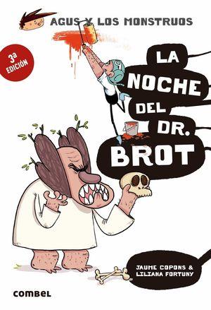LA NOCHE DEL DOCTOR BROT. AGUS Y MONSTRUOS