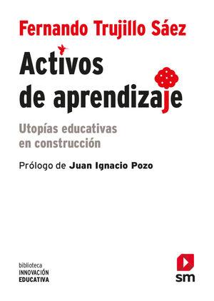 ACTIVOS DE APRENDIZAJE.UTOPIAS EDUCATIVA