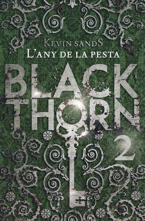 BLACKTHORN 2. L'ANY DE LA PESTA