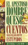 EL APESTOSO HOMBRE QUESO Y OTROS CUENTOS MARAVILLOSAMENTE ESTÚPIDOS