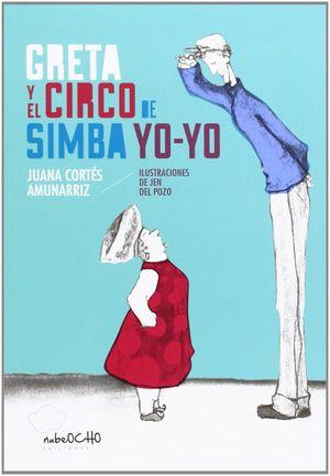 EL GUISANTE AZUL. GRETA Y EL CIRCO DE SIMBA YO-YO
