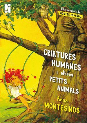 CRIATURES HUMANES I ALTRES PETITS ANIMALS