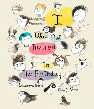 I WAS NOT INVITED TO THE BIRTHDAY