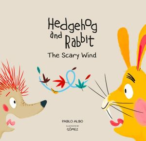 HEDGEHOG AND RABBIT. THE SCARY WIND.
