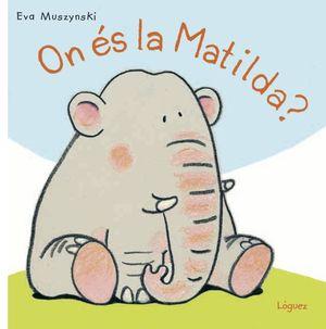 ON ÉS LA MATILDA?