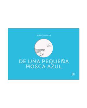 DE UNA PEQUEÑA MOSCA AZUL