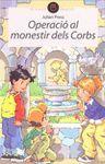 OPERACIÓ AL MONESTIR DELS CORBS