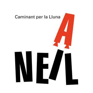 CAMINANT PER LA LLUNA.NEIL ARMSTRONG