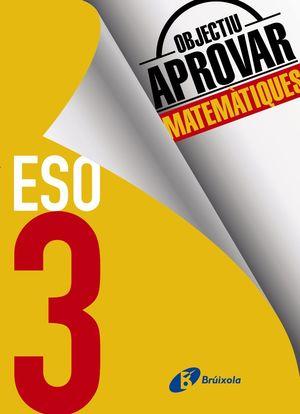 OBJECTIU APROVAR MATEMÀTIQUES 3 ESO