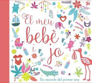 EL MEU BEBÈ I JO. ELS RECORDS DEL PRIMER ANY