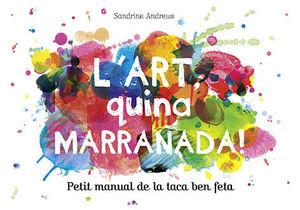 L'ART, QUINA MARRANADA!