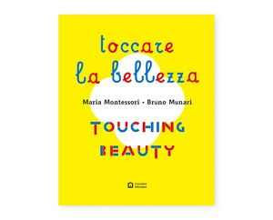 TOCCARE LA BELLEZZA / TOUCHING BEAUTY