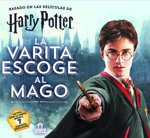 HARRY POTTER. LA VARITA ESCOGE AL MAGO